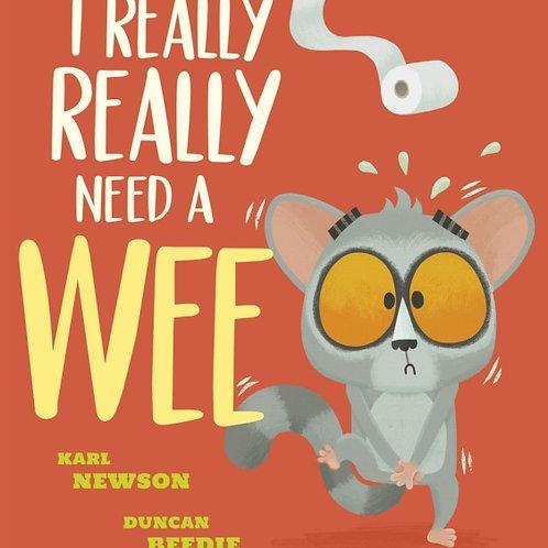 I Really, Really Need a Wee!