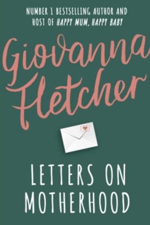 Giovanna Fletcher. Letters on Motherhood