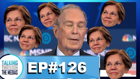 Ep. 126 Bloomberg Gets OWNED By Elizabeth Warren