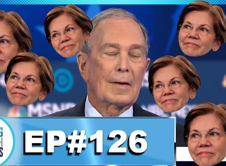 Ep. 126 Bloomberg Gets OWNED By Elizabeth Warren