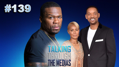 Ep. 139 50 Cent Trolls Will & Jada's Entanglement