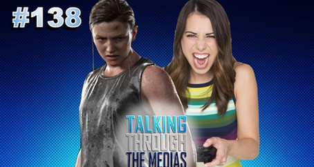 Ep. 138 Laura Bailey Gets Death Threats For The Last Of Us 2