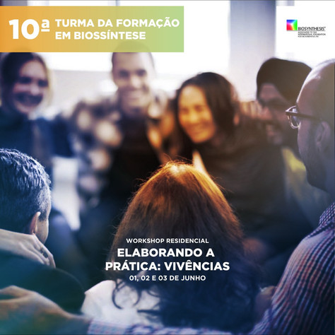 10a. Turma da Formação em Biossíntese - Workshop Residencial - 01, 02 e 03 de junho