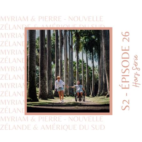 Myriam & Pierre : Ceux qui sont partis faire le tour du monde en fauteuil