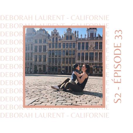 Déborah : Celle qui est rentrée en Belgique pour mieux repartir en Californie