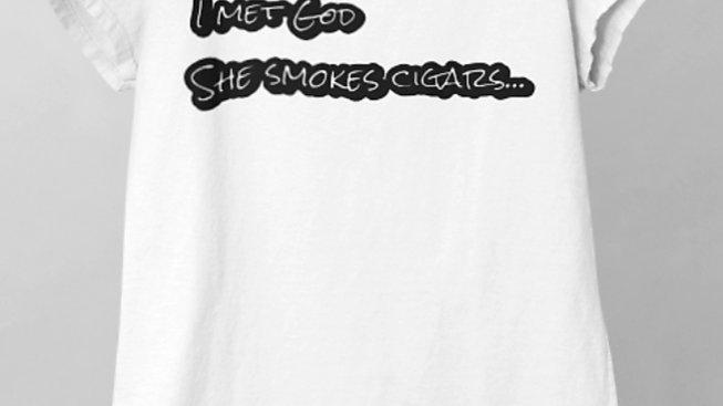 I Met God She Smokes Cigars Unisex Tee