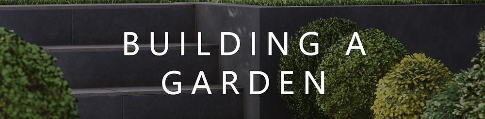 "Title Image: ""Building A Garden"""