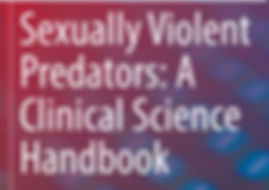 Sexually Violent Predators: A Clinical Science Handbook