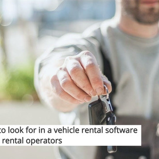 7 key features to look for when choosing the best vehicle rental software