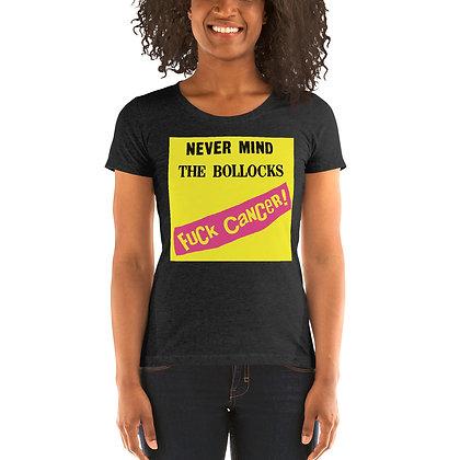 FUCK CANCER! Ladies T-Shirt, S-2XL