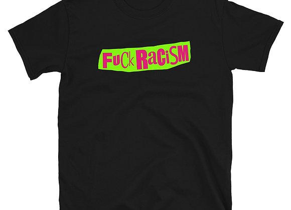 F*** RACISM Unisex T-Shirt