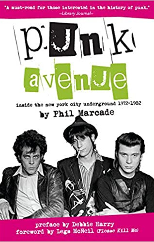 Punk Avenue: Inside the New York City Underground, 1972-1982 by Phil Marcade