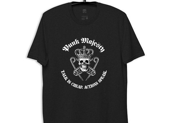 Recycled Punk Majesty Talk is Cheap Unisex T-shirt