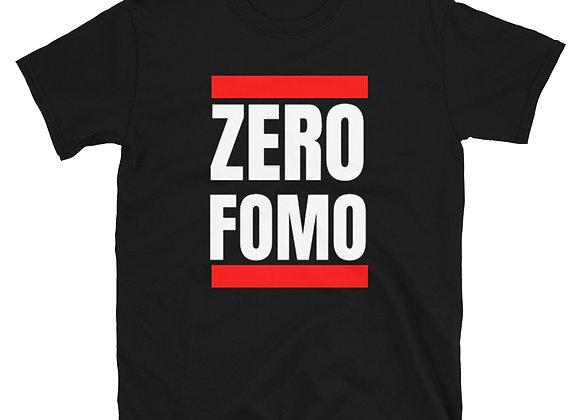 ZERO FOMO Unisex T-Shirt