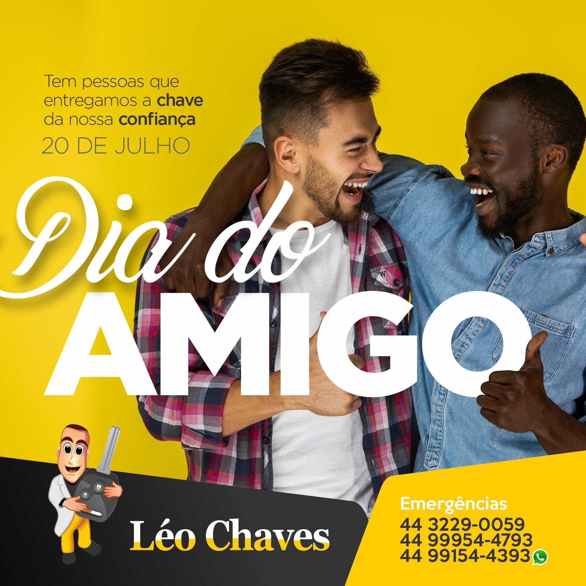 DIA DO AMIGO LEO CHAVES