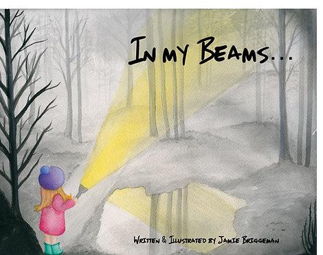 In My Beams (Children's Book)