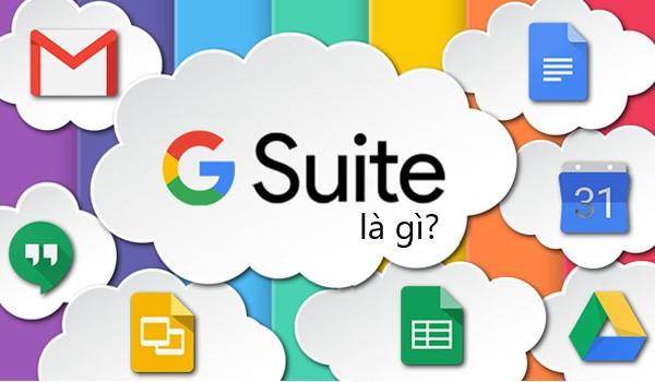 G Suite - bộ công cụ làm việc năng suất từ Google