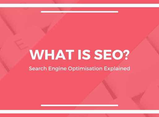 What Is SEO? Search Engine Optimisation Explained.