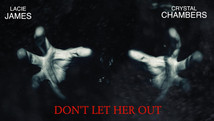 DONT LET HER OUT