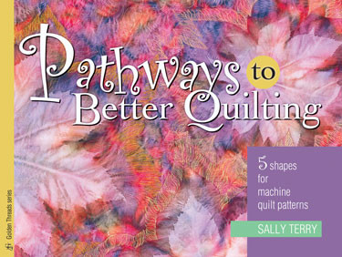 Sally Terry Pathways To Better Quilting