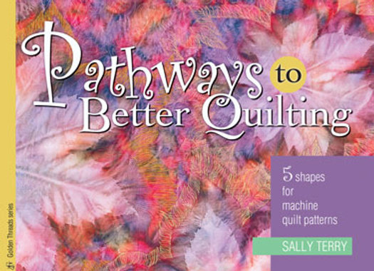 Pathways To Better Quilting Book by Sally Terry