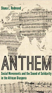 Anthem: Social Movement and the Sound of Solidarity in the African Diaspora