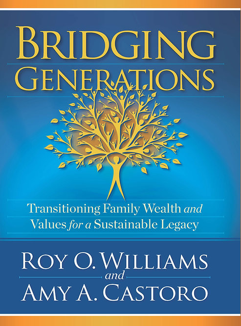 Bridging Generations - Transitioning Family Wealth and Values for a Sustain