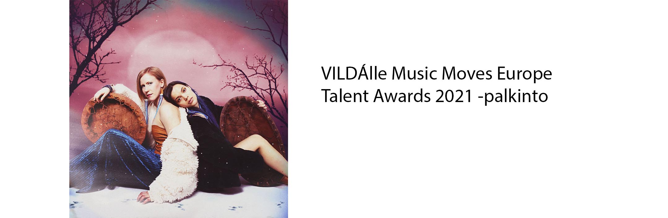 VILDÁlle Music Moves Europe Talent Awards 2021 -palkinto