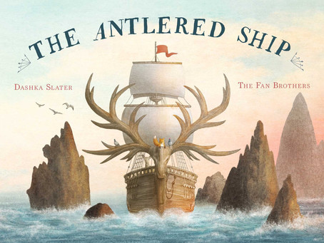 Cover Collection 4: Pre-Caldecott edition! THE ANTLERED SHIP, by Dashka Slater, illustrated by The F