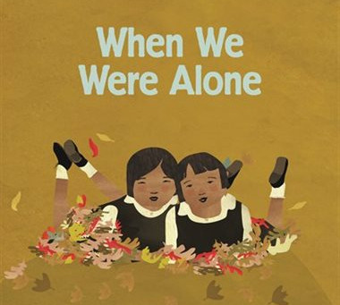 Cover Collection, Week 2: WHEN WE WERE ALONE, Illustrated by Julie Flett