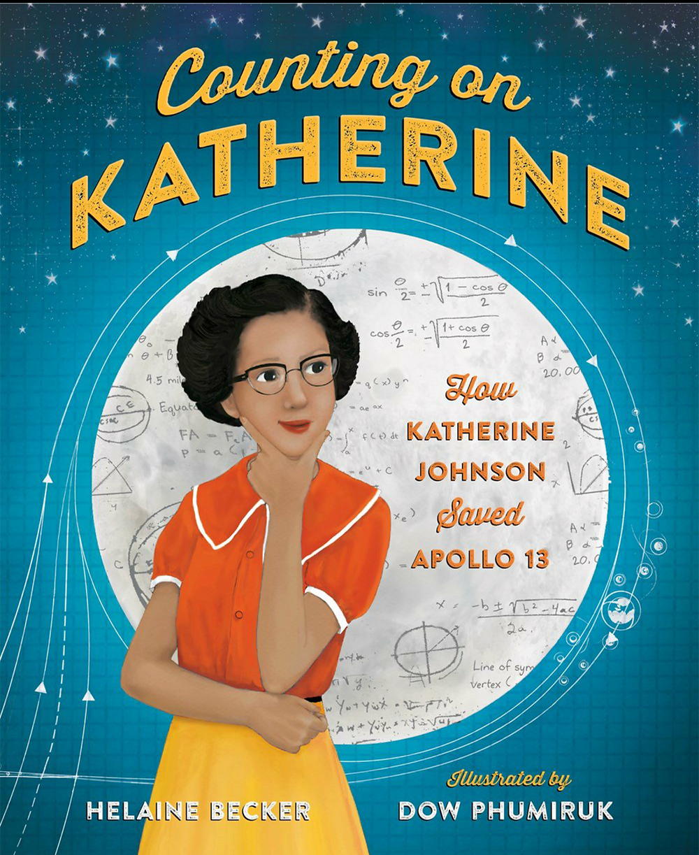 Counting on Katherine, written by Helaine Becker, illustrated by Dow Phumiruk