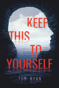 We look out at a large body of water from inside a cave. The opening of the cave is shaped like a male silhouette. The words Keep This To Yourself are in red.