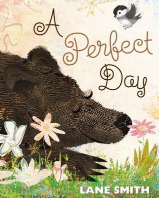 A Perfect Day, by Lane Smith
