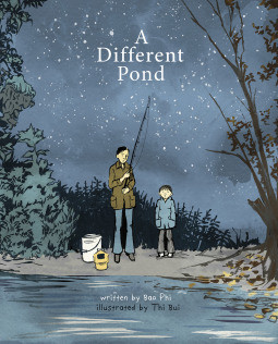 A Different Pond, written by Bao Phi, illustrated by Thi Bui