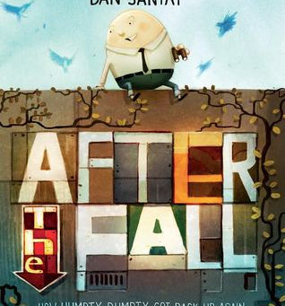 Cover Collection 5: Pre-Caldecott Edition! AFTER THE FALL, written and illustrated by Dan Santat