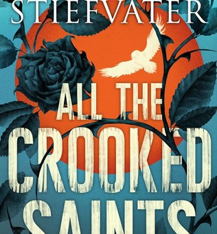Cover Collection 6: ALL THE CROOKED SAINTS, by Maggie Stiefvater; cover by Eoin Ryan and Christopher