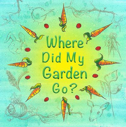 """Book """"Where Did My Garden Go?"""""""
