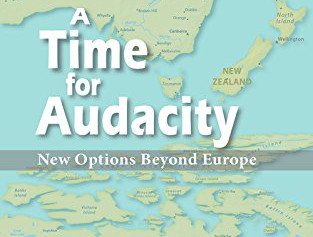 A Time For Audacity: New Options Beyond Europe