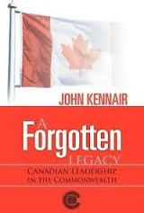 A Forgotten Legacy: Canadian Leadership in the Commonwealth