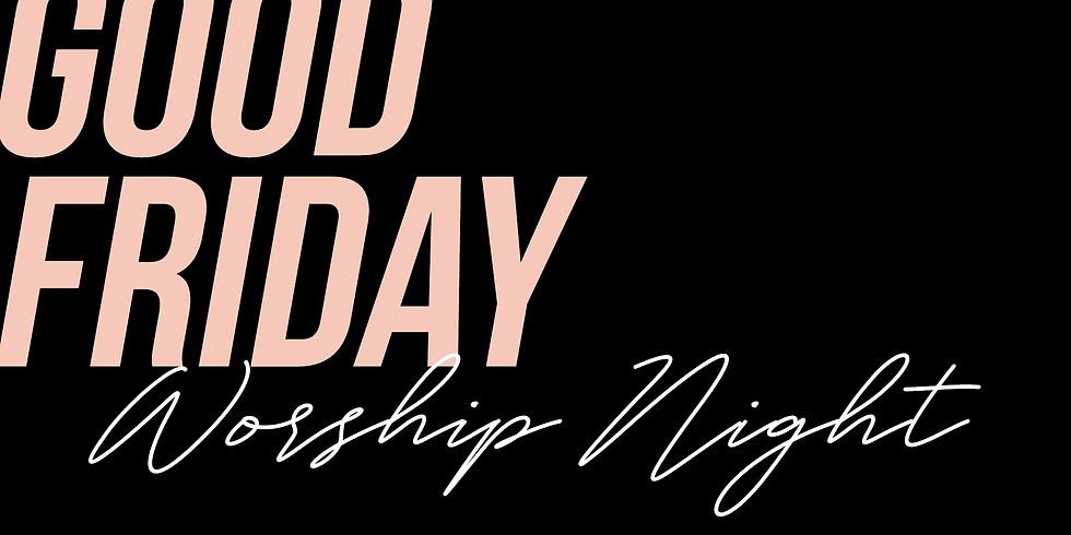 Good Friday Worship Night