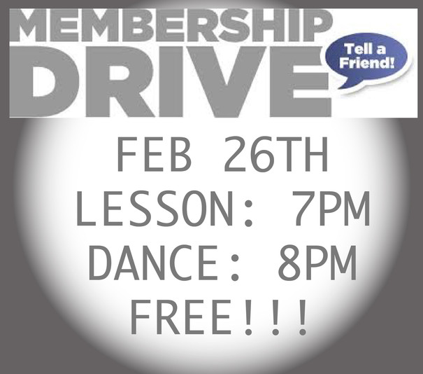 Membership Drive & Welcoming Dance Feb 26th!