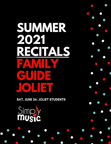 Joliet Summer 2021 Recitals Family Guide