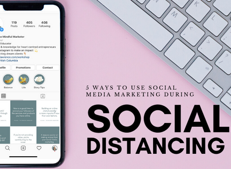 5 Ways to Use Social Media Marketing During Social Distancing