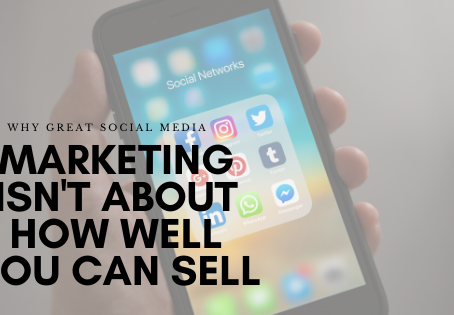 Why Great Social Media Marketing Isn't About How Well You Can Sell