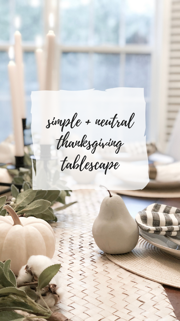 Simple + Neutral Holiday Tablescape