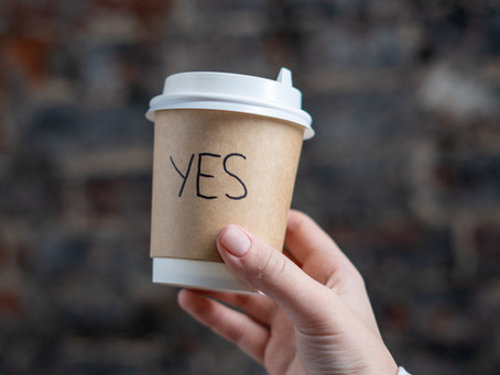 What Do You Want to Say YES To?