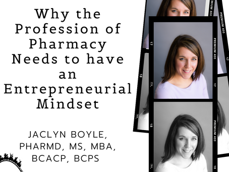 Why the Profession of Pharmacy Needs to have an Entrepreneurial Mindset