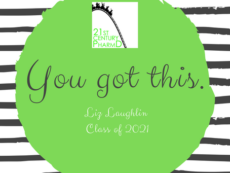 You Got This: One Student's Journey of 2 Pharmacy Schools, 3 Mentors, and 8 Years, By Liz Laughlin