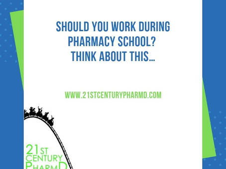 Should You Work During Pharmacy School? Think About This…