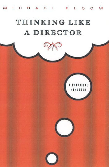 Thinking Like A Director by audition coach Michael Bloom